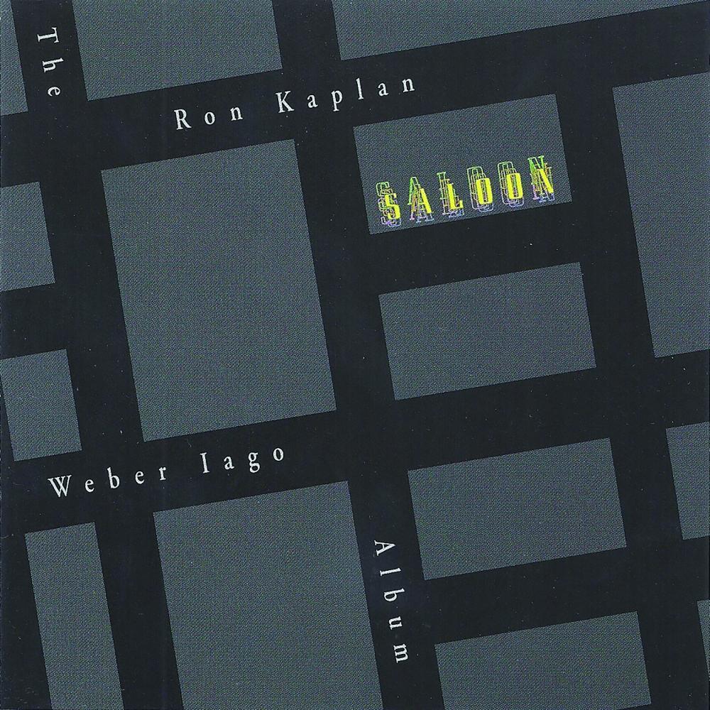 Saloon the Ron Kaplan Weber Iago Album