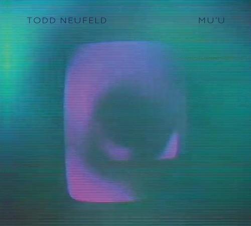 Todd Neufeld - Mu'U Cover