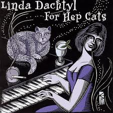 """for Hep Cats""-linda Dachtyl"