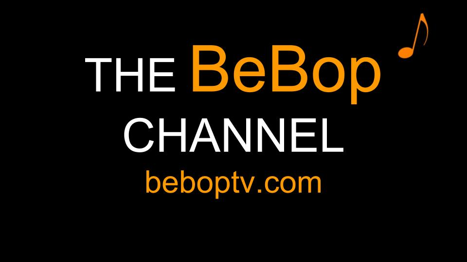 The BeBop Channel