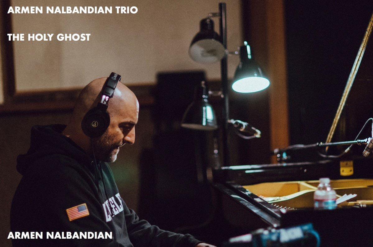 Armen Nalbandian recording Armen Nalbandian Trio's The Holy Ghost