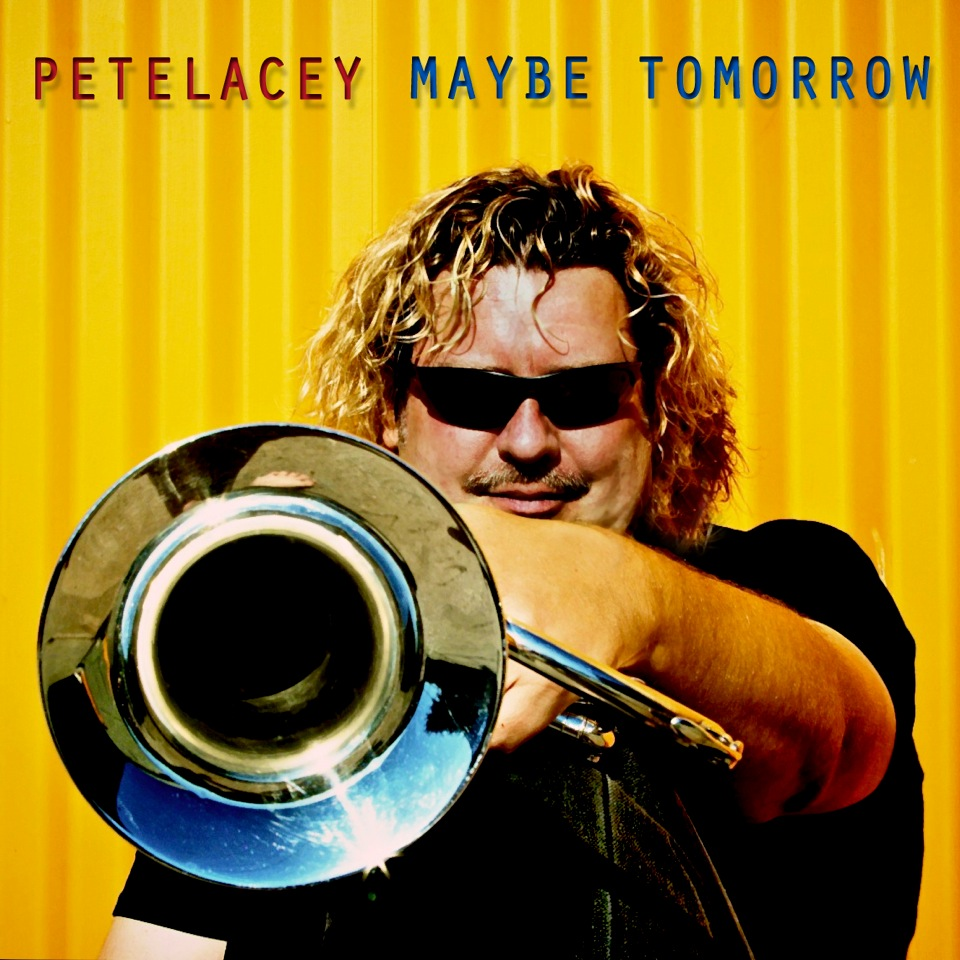 Pete Lacey - Maybe Tomorrow