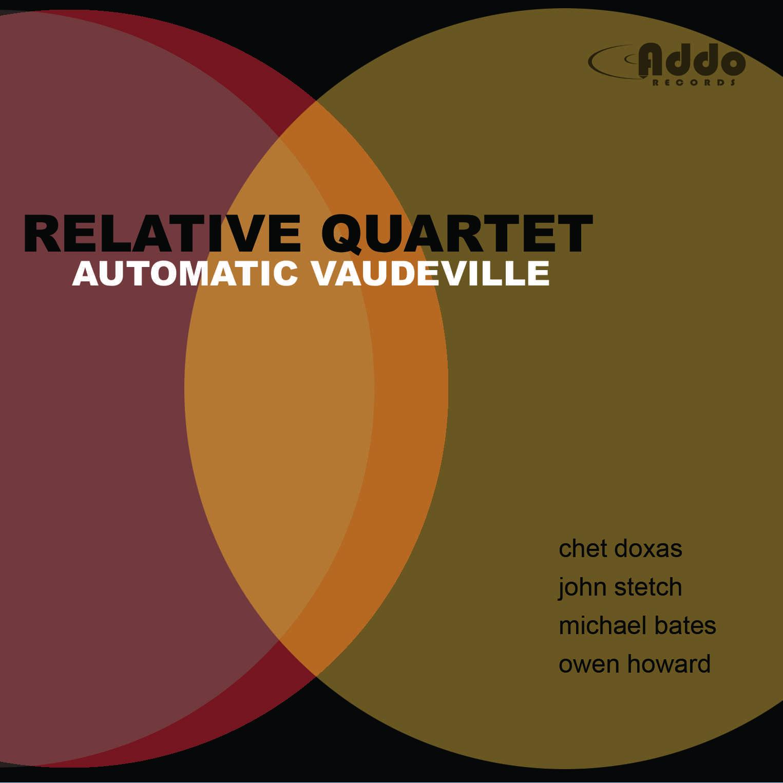 Relative Quartet - Automatic Vaudeville