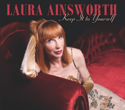 """Laura Ainsworth CD Cover: """"Keep It to Yourself"""""""