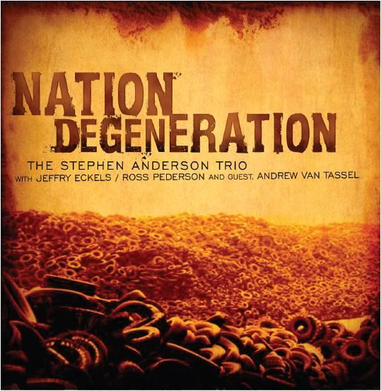 Stephen Anderson Trio Nation Degeneration