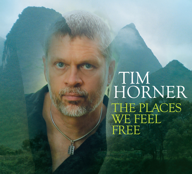 Tim Horner: The Places We Feel Free