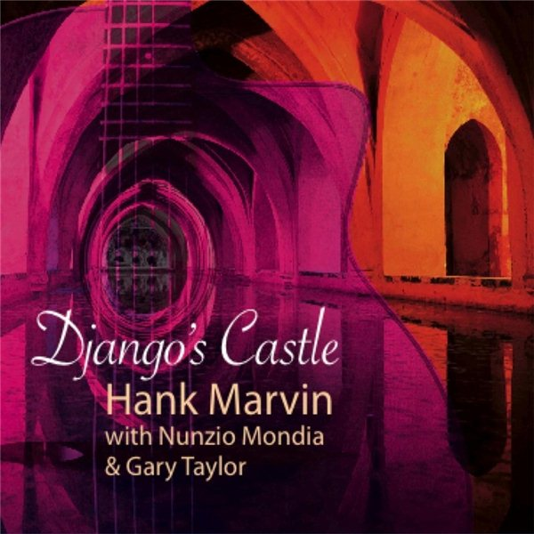 Hank Marvin Gypsy Jazz: Django's Castle