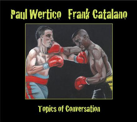 Paul Wertico & Frank Catalano - Topics of Conversation CD