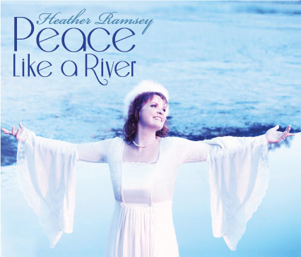 "Vocalist Heather Ramsey Lets the Music Flow in ""Peace Like a River"""