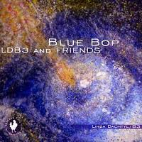 """blue Bop""-linda Dachtyl (ldb3 And Friends)"
