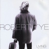 Robert Tye, CD - Living