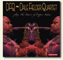 "CD Cover: ""Dfq~dale Fielder Quartet Plays the Music of Pepper Adams"""