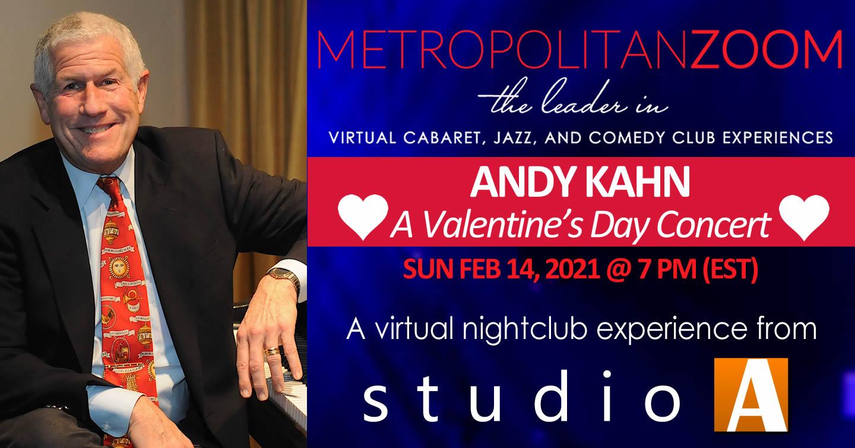 Andy Kahn - Sun Feb 14 Valentine's Day - Metropolitan Zoom Livestream Concert