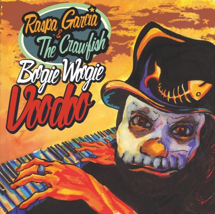 Raspa Garcia & the Crawfish - Boogie Woogie Voodoo (2015)