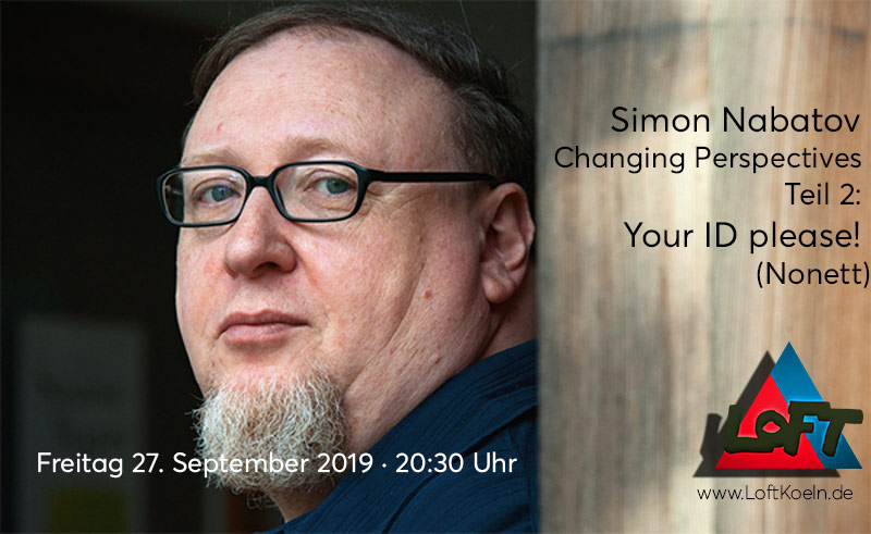 """Simon Nabatov """"changing Perspectives"""" Teil 2: Your Id Please! (nonett)"""