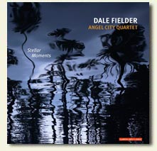 "CD Cover ""Stellar Moments"" by Dale Fielder Angel City Quartet"