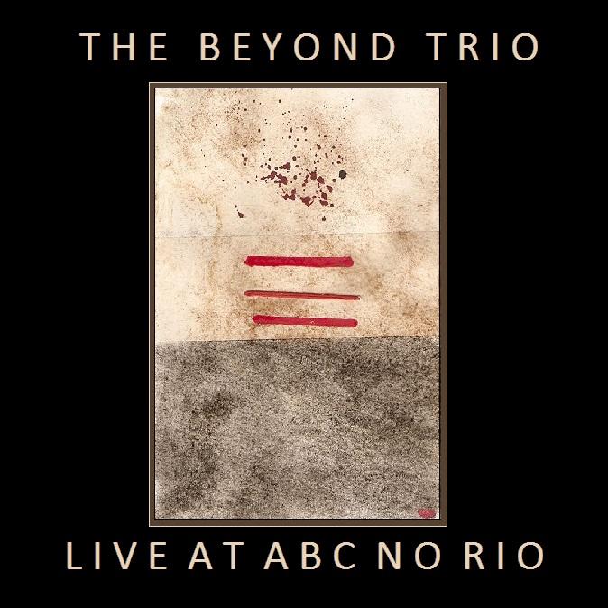 Beyond Trio Live at ABC No Rio