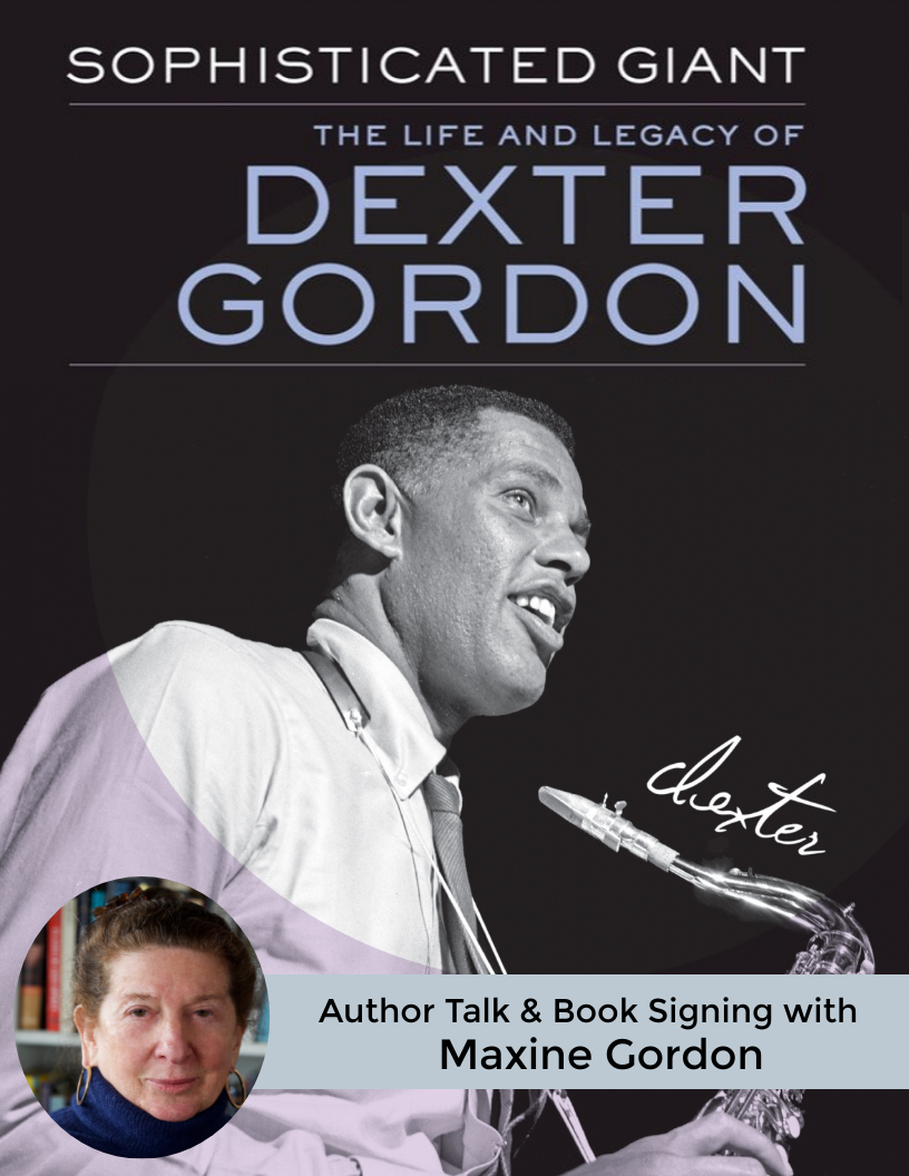 The Life & Legacy Of Dexter Gordon with Maxine Gordon