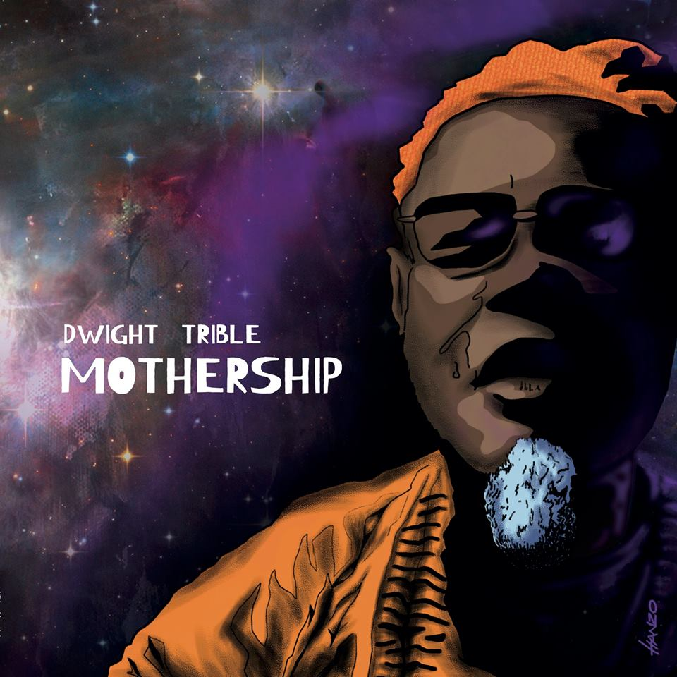 DWIGHT TRIBLE Mothership Cd Release And Birthday Concert