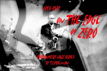 On the Edge of Zero: Greg Osby