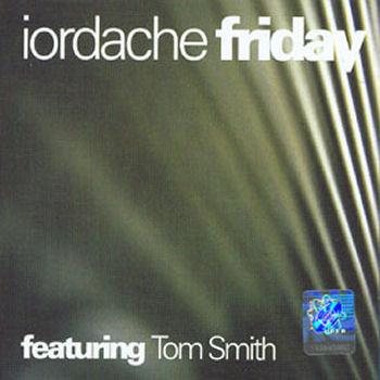 Iordache - Friday - Featuring Tom Smith