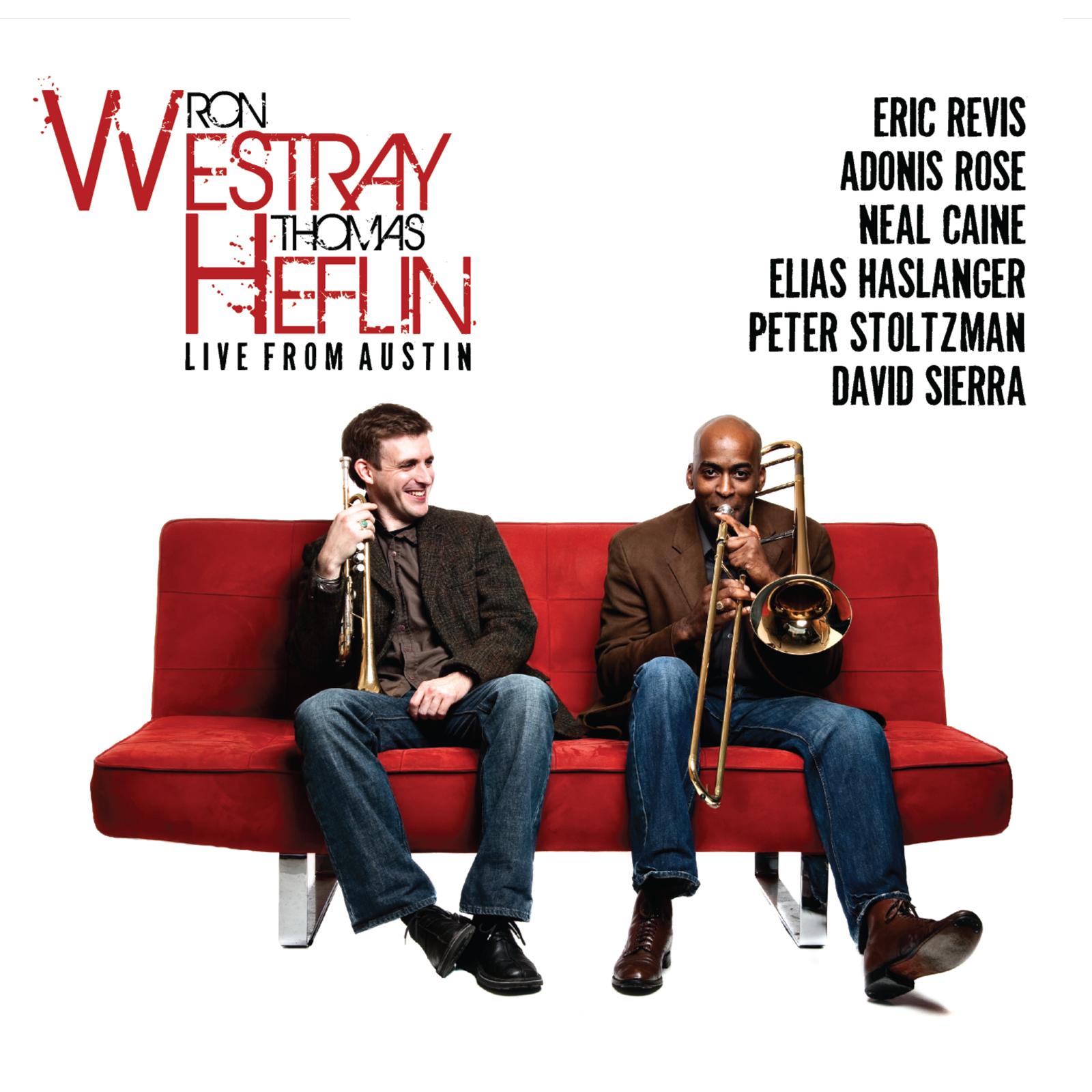 Ron Westray & Thomas Heflin - Live from Austin
