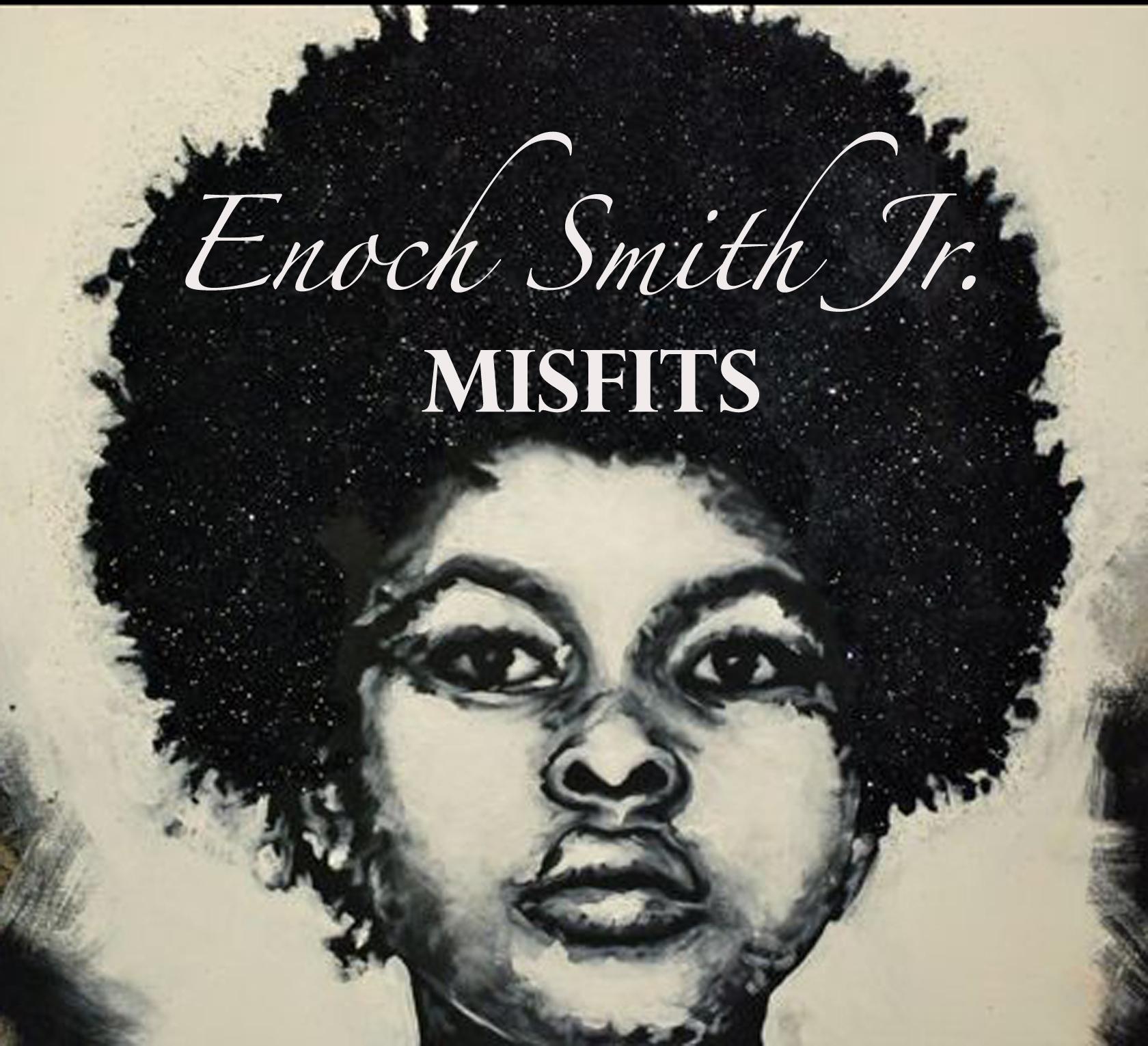 Enoch Smith Jr.: Misfits