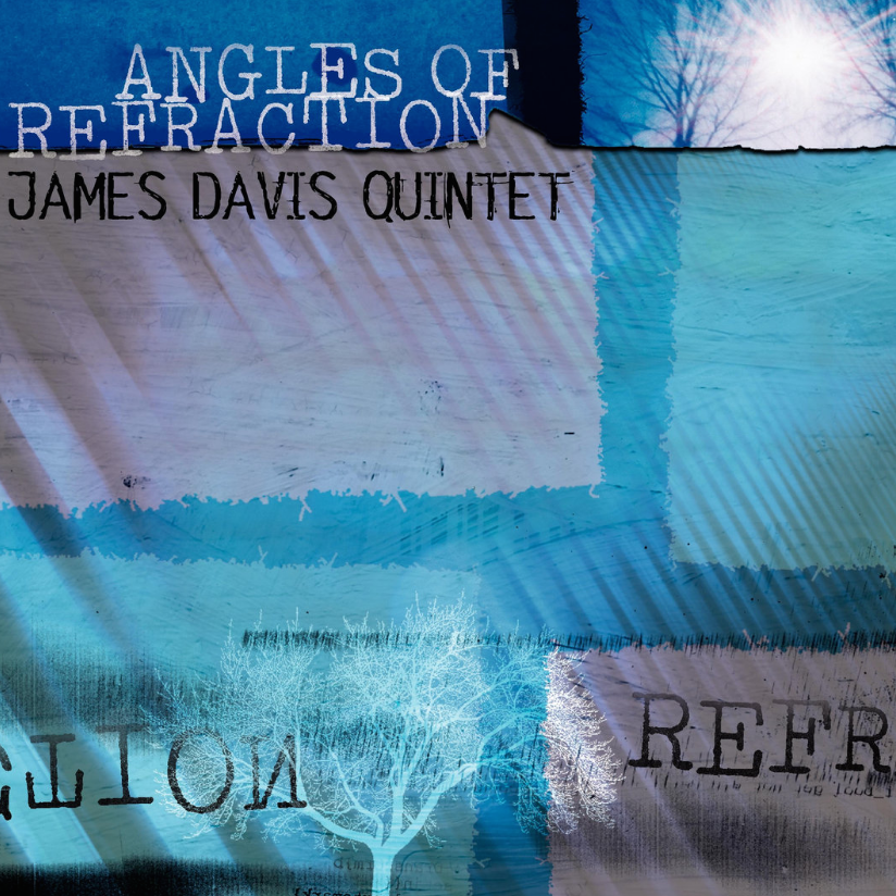 James Davis Quintet - Angles of Refraction (ears&eyes Records)