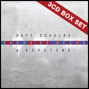 Dave Douglas & Keystone: Spark Of Being (3CD Box) Release Day