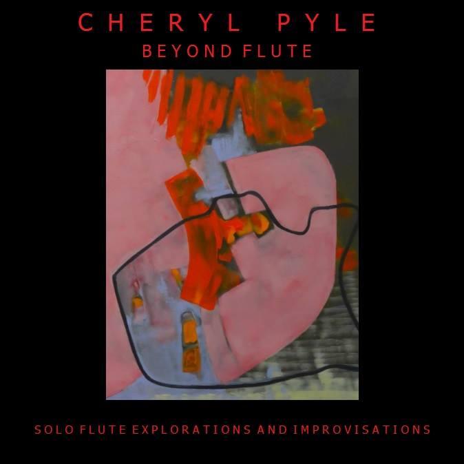 Cheryl Pyle -Beyond Flute -solo explorations & Improvisations