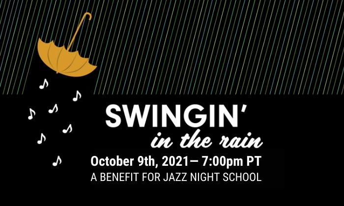 Swingin' In The Rain, A Benefit For Jazz Night School