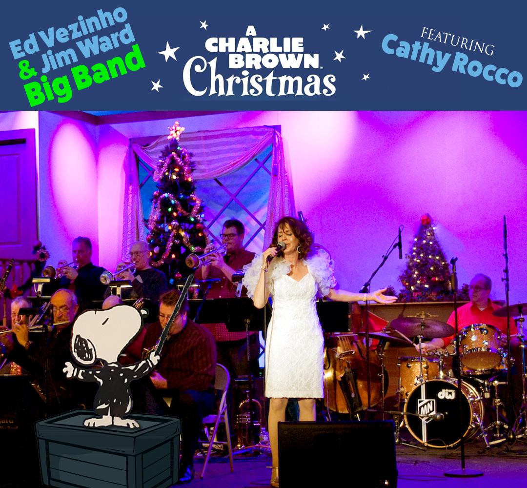 A Charlie Brown Christmas With The Ed Vezinho / Jim Ward Big Band And Kathy Rocco