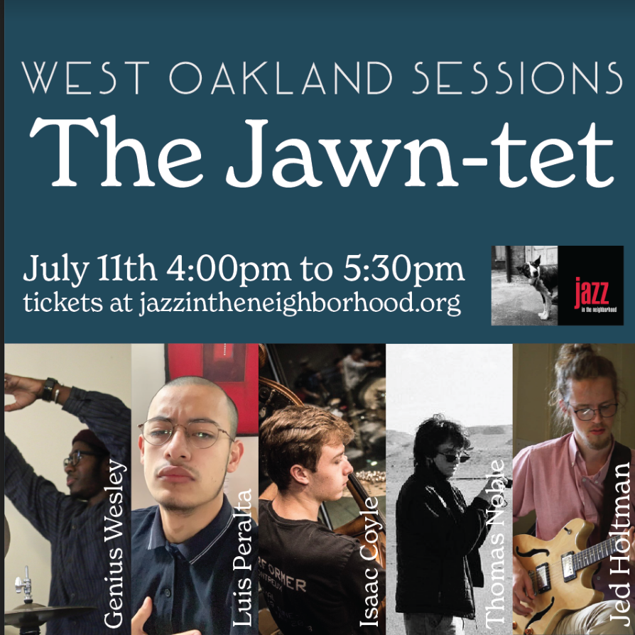 The Jawn-tet At West Oakland Sessions
