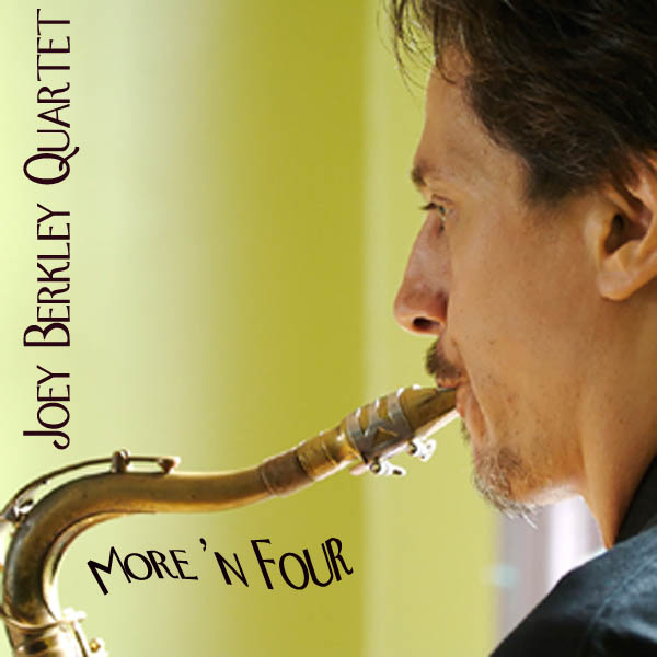 Joey Berkley Quartet More 'N Four