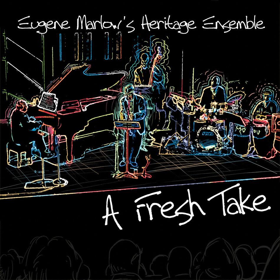 A Fresh Take: Eugene Marlow's Heritage Ensemble