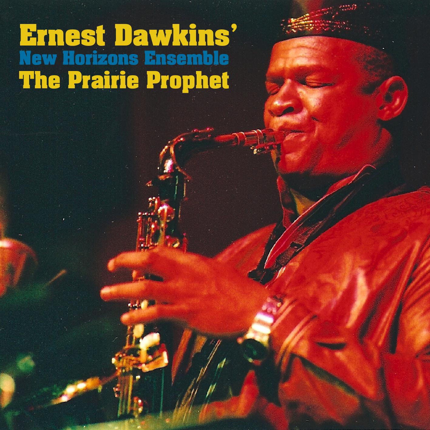 Ernest Dawkins' New Horizons Ensemble - The Prairie Prophet