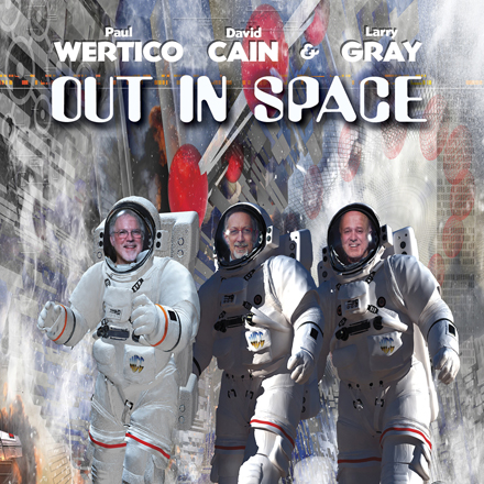 Wertico Cain & Gray - Out In SPACE CD