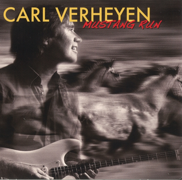 Guitar Legend Carl Verheyen Releases New CD Mustang Run Feat. Simon Phillips, Chad Wackerman, Jerry Goodman And Bill Evans
