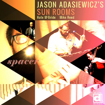Jason Adasiewicz's Sun Rooms - Spacer