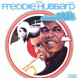 Freddie Hubbard, Soul Experiement