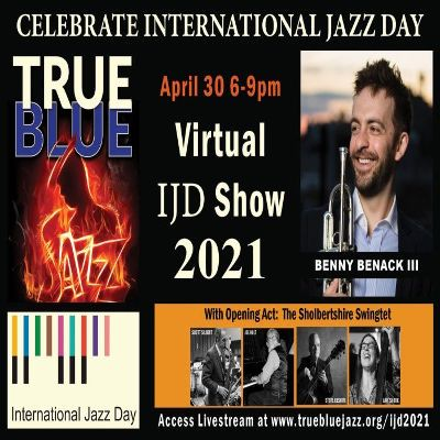 True Blue Jazz International Jazz Day Virtual Live Stream Celebration Featuring Benny Benack Iii