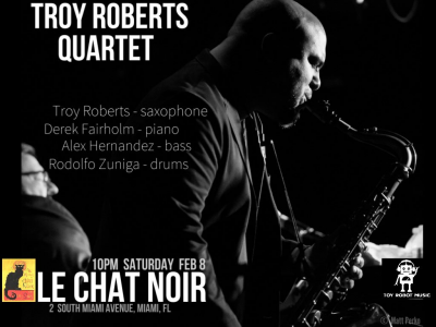 Troy Roberts Quartet at Downstairs In The Cellar Series At Le Chat Noir at Le Chat Noir De Salis