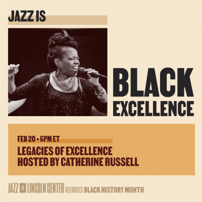 Legacies Of Excellence, Hosted By Catherine Russell at Jazz at Lincoln Center