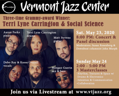 Terri Lyne Carrington And Social Science- Livestream & Masterclasses Produced By The Vermont Jazz Center, May 23-24, 2020  at Vermont Jazz Center
