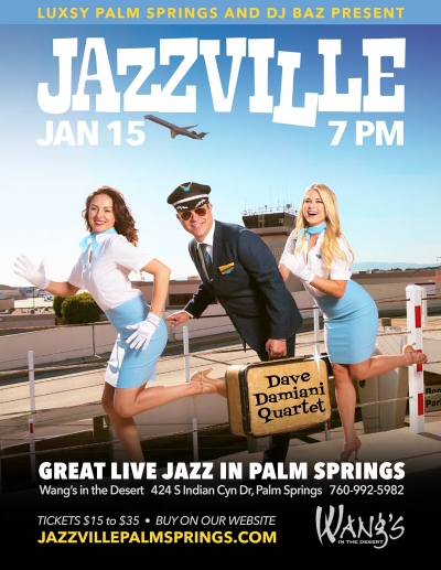 Dave Damiani Quartet - Jazzville Palm Springs at Wang's In The Desert
