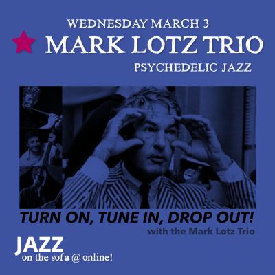 Mark Lotz Trio at Jazz On The Sofa at Jazz On The Sofa