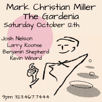 Mark Christian Miller at The Gardenia