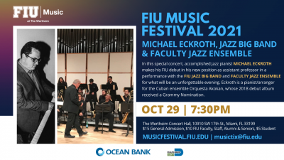Micheal Eckroth, Fiu Jazz Big Band & Faculty Jazz Ensemble  at FIU Music Festival at Herbert And Nicole Wertheim Performing Arts Center