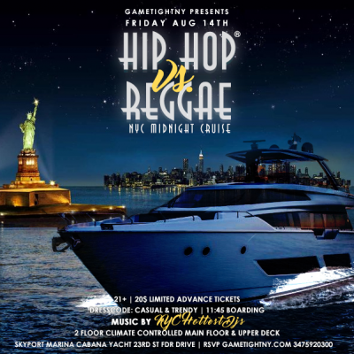 Nyc Hip Hop Vs. Reggae® Midnight Yacht Party At Cabana Yacht at The Cabana Yacht
