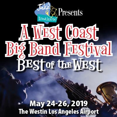 Los Angeles Jazz Institute Big Band Jazz Festival at Los Angeles Jazz Institute Big Band Jazz Festival at The Westin Los Angeles Airport